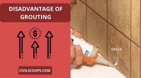 Disadvantage of Grouting