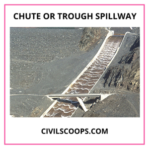 Chute or Trough Spillway